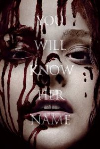 "Tagline: ""You Will Know Her Name"" ... which is weird since everyone knew her name, and oddly referred to her as Carrie White, as if there was some other Carrie we should know about"